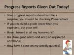 progress reports given out today
