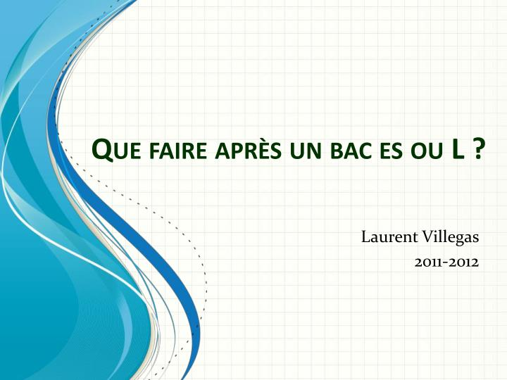 que faire apr s un bac es ou l n.
