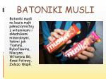 batoniki musli