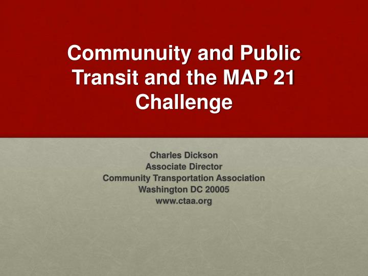 communuity and public transit and the map 21 challenge n.