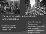 factors that lead to industrialization and urbanization