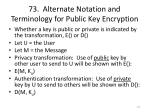 73 alternate notation and terminology for public key encryption