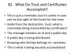 82 what do trust and certificates accomplish