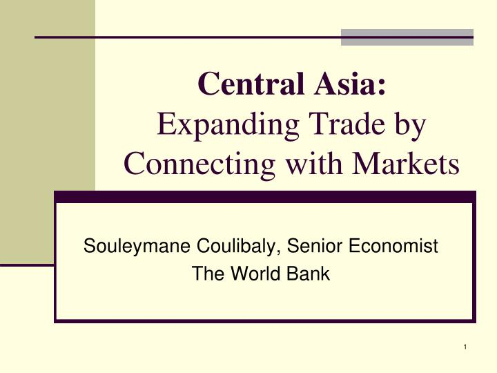 central asia expanding trade by connecting with markets n.