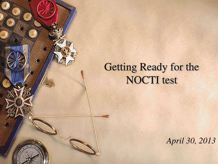 getting ready for the nocti test n.