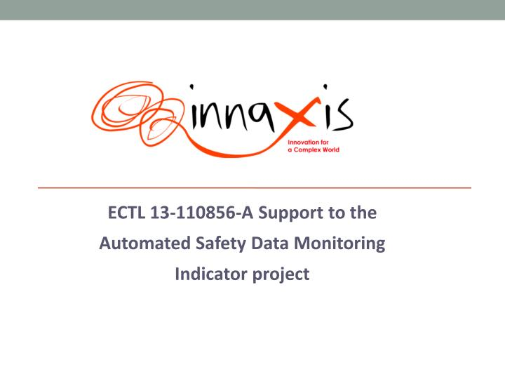 ectl 13 110856 a support to the automated safety data monitoring indicator project n.