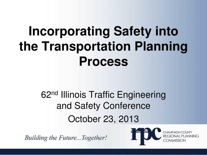 incorporating safety into the transportation planning process n.