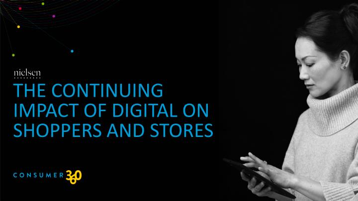 the continuing impact of digital on shoppers and stores n.
