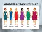 what clothing shapes look best