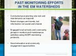 past monitoring efforts in the em watersheds