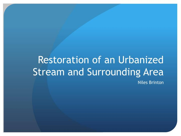 restoration of an urbanized stream and surrounding area n.