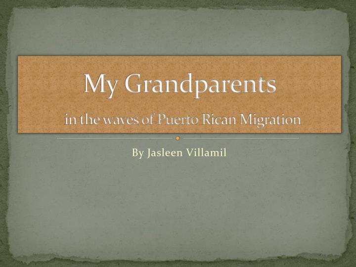 my grandparents in the waves of puerto r ican migration n.