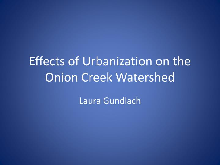effects of urbanization on the onion creek watershed n.