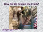 how do we explain the crash