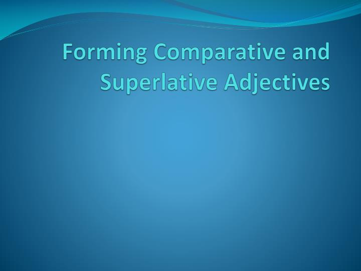 forming comparative and superlative adjectives n.