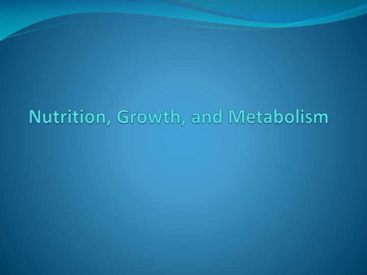 nutrition growth and metabolism n.
