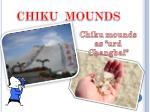 chiku mounds