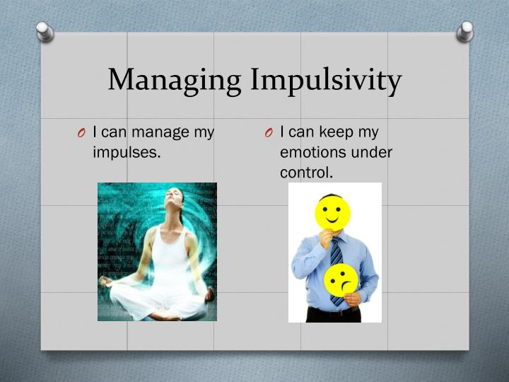 managing impulsivity
