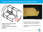 if accelerating gradients pushed too high 30 ghz