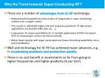 why the trend towards super conducting rf