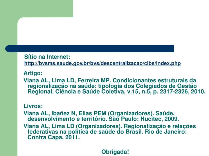 http://bvsms.saude.gov.br/bvs/descentralizacao/cibs/index.php