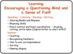 learning encouraging a questioning mind and a sense of fun