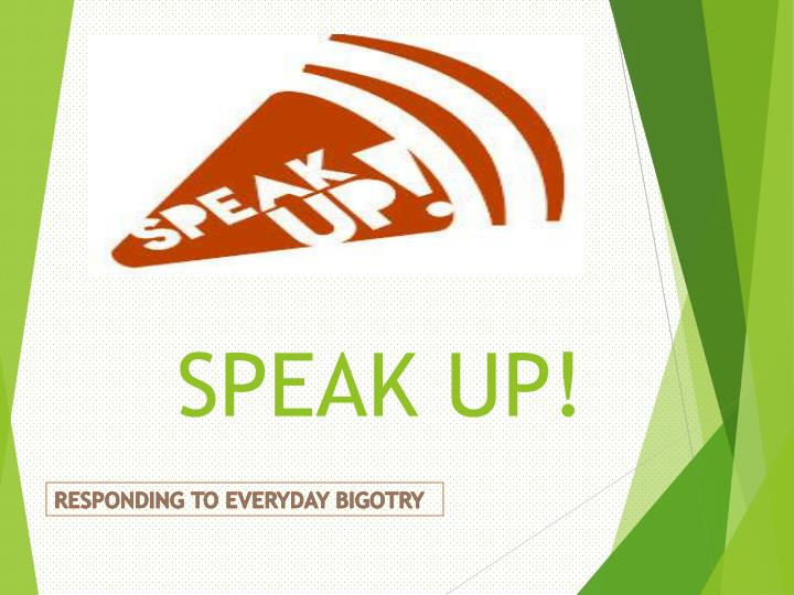 speak up n.