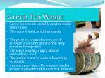 green tea waste
