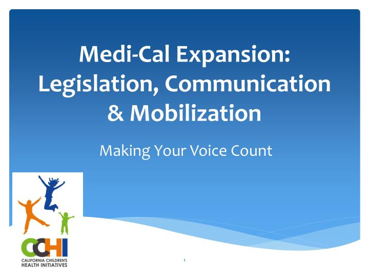 medi cal expansion legislation communication mobilization n.