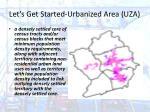 let s get started urbanized area uza