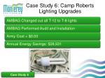 case study 6 camp roberts lighting upgrades