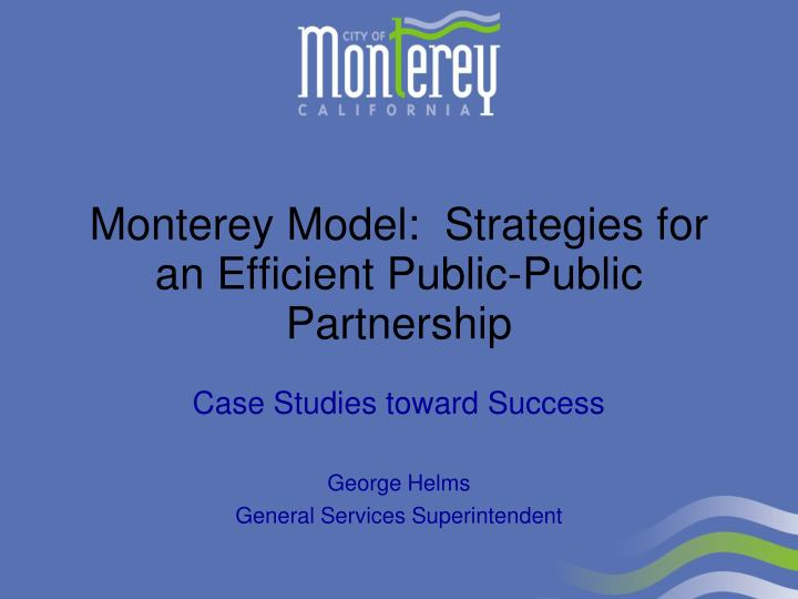 monterey model strategies for an efficient public public partnership n.
