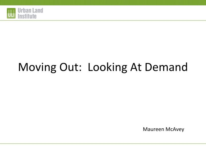 moving out looking at demand n.