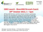 ebri launch bioennw brussels event 29 th october 2013 1 5pm