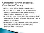 considerations when selecting a combination t herapy