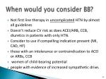 when would you consider bb