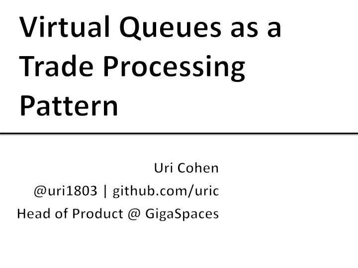 virtual queues as a trade processing pattern n.