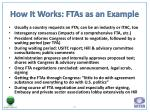 how it works ftas as an example