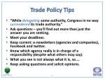 trade policy tips