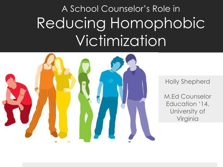 a school counselor s role in reducing homophobic victimization n.