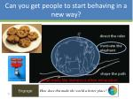 can you get people to start behaving in a new way8