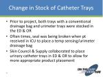 change in stock of catheter trays