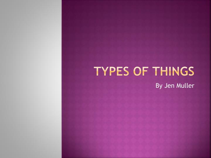 types of things n.