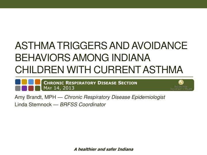 asthma triggers and avoidance behaviors among indiana children with current asthma n.