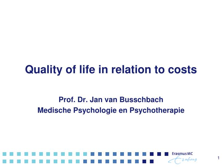quality of life in relation to costs n.
