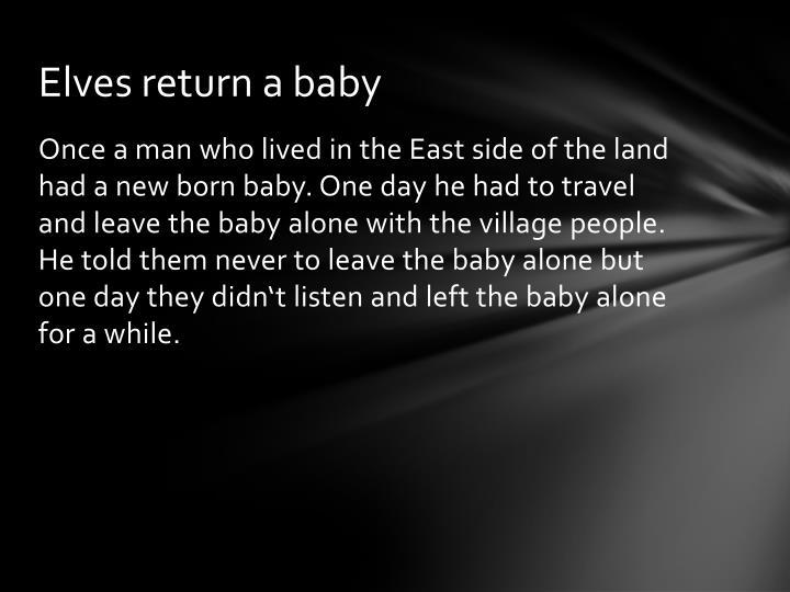 Elves return a baby
