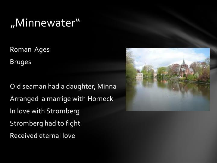 """""""Minnewater"""""""