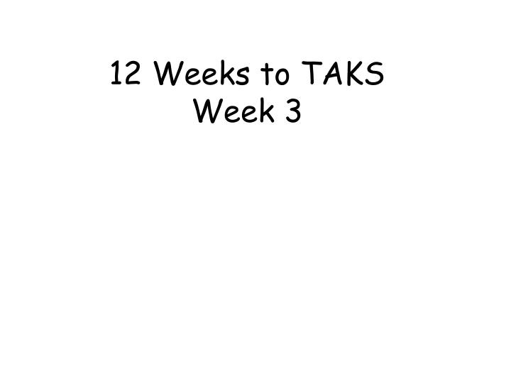12 weeks to taks week 3 n.