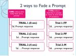 2 ways to fade a prompt