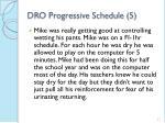 dro progressive schedule 5